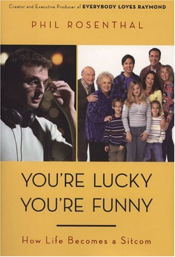 9780670037995: You're Lucky You're Funny: How Life Becomes a Sitcom