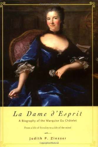 LA DAME D'ESPRIT; A BIOGRAPHY OF THE MARQUISE DU CHATELET