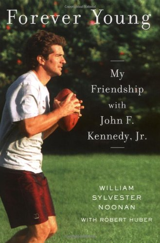 9780670038107: Forever Young: My Friendship with John F. Kennedy, Jr.