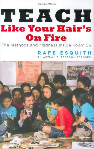 9780670038152: Teach Like Your Hair's on Fire: The Methods and Madness Inside Room 56