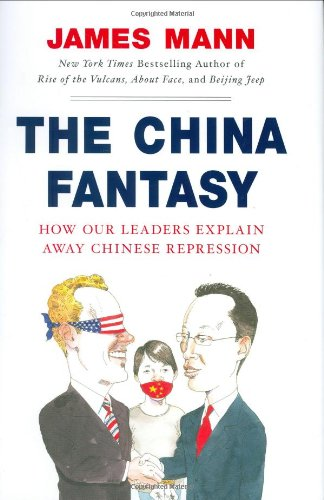 9780670038251: The China Fantasy: How Our Leaders Explain Away Chinese Repression