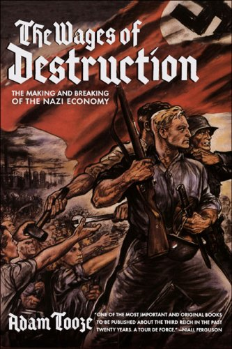 9780670038268: The Wages of Destruction: The Making and Breaking of the Nazi Economy