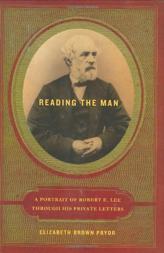 9780670038299: Reading the Man: A Portrait of Robert E. Lee Through His Private Letters