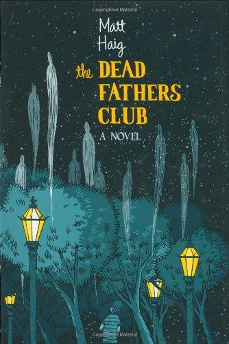 The Dead Fathers Club: Haig, Matt