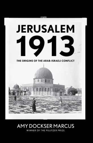 9780670038367: Jerusalem 1913: The Origins of the Arab-Israeli Conflict