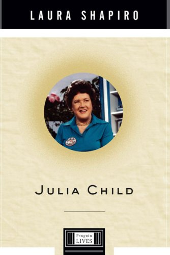 9780670038398: Julia Child (Penguin Lives Biographies)