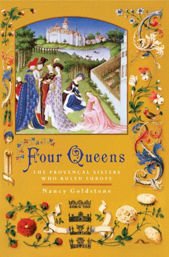 9780670038435: Four Queens: The Provencal Sisters Who Ruled Europe