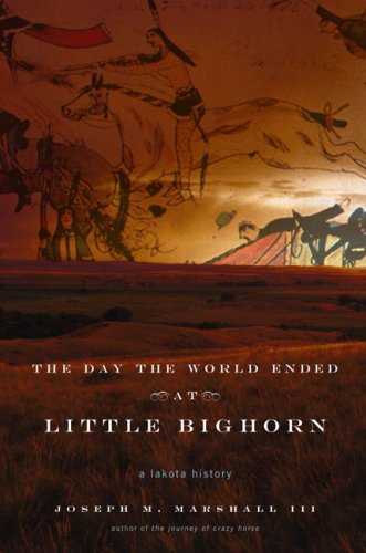 9780670038534: The Day the World Ended at Little Bighorn: A Lakota History