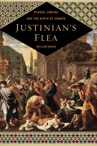 9780670038558: Justinian's Flea: Plague, Empire, and the Birth of Europe