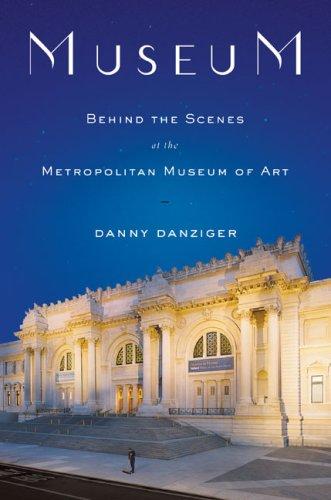 9780670038619: Museum: Behind the Scenes at the Metropolitan Museum of Art