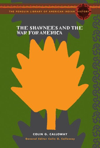 9780670038626: The Shawnees and the War for America (Penguin's Library of American Indian History)