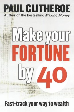 9780670040049: Make Your Fortune by 40: Fast Track Your Way to Wealth