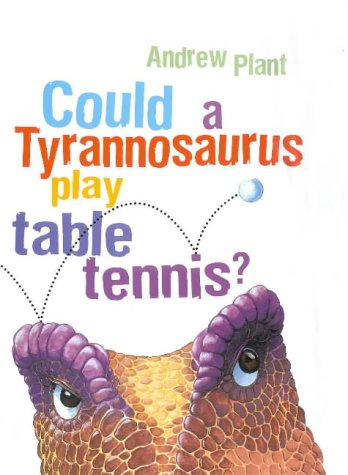 9780670040162: Could a Tyrannosaurus Play Table Tennis?