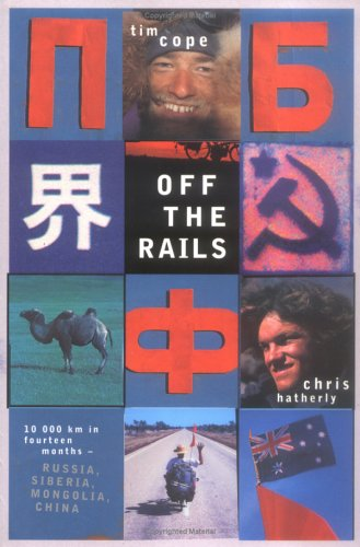 9780670040469: Off the Rails: 10,000 km in fourteen months - Russia, Siberia, Mongolia, and China