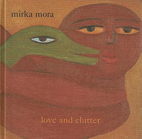 Mirka Mora: Love & Clutter: Mora, Mirka (text