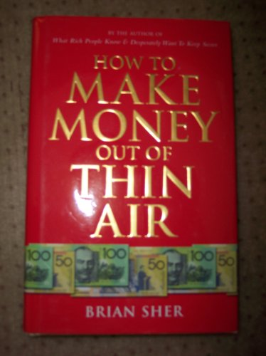 9780670040698: How To Make Money Out Of Thin Air