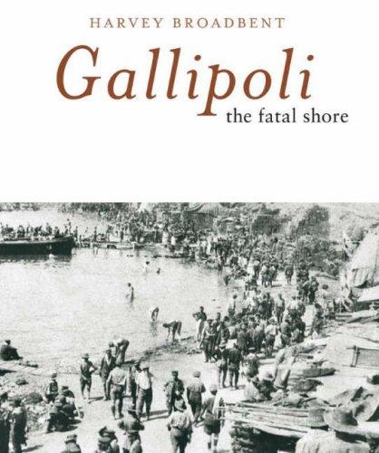 9780670040858: Gallipoli: The Fatal Shore