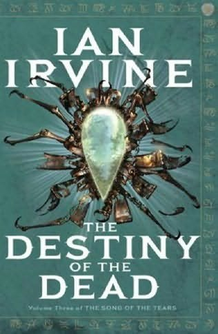 9780670041909: The Destiny of the Dead: A Tale of the Three Worlds (The Song of Tears, Vol. 3)