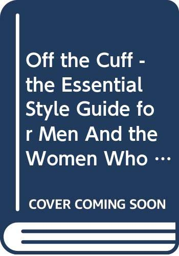 9780670042388: Off the Cuff - the Essential Style Guide for Men And the Women Who Love Them