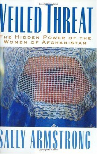 9780670043170: Veiled threat: The hidden power of the women of Afghanistan
