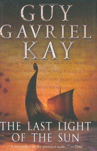 The Last Light of the Sun: Kay, Guy Gavriel