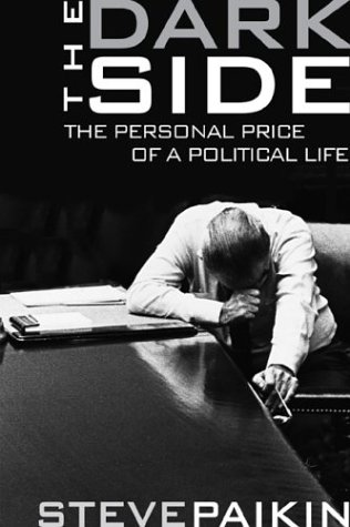 The Dark Side. The Personal Price Of A Political Life: Steve Paikin