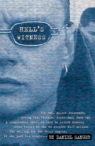 Hell's Witness : The Many Lives and Curious Death of Dany Kane, Hell's Angels Informant *SIGNED*