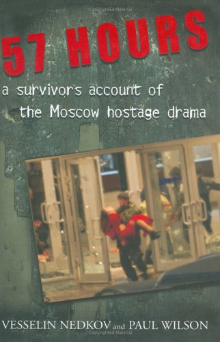 9780670044351: 57 Hours: A Survivor's Account of the Moscow Hostage Drama