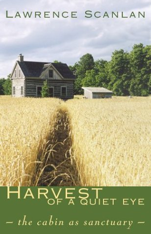 9780670044528: Harvest of a Quiet Eye : In Praise of the Plain and Simple Sanctuary