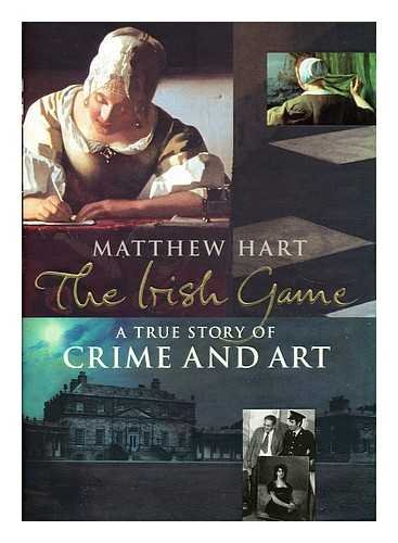 9780670044733: The Irish Game: A True Story of Crime and Art