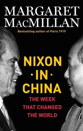 Nixon in China : The Week That Changed the World [SIGNED]: MacMillan, Margaret