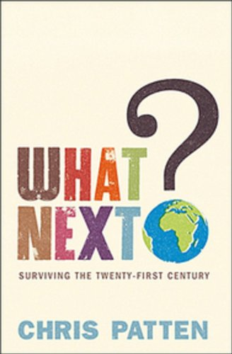 What Next?: Surviving The 21st Century: Patten, Chris