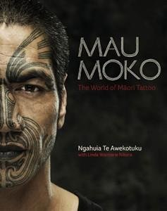 Mau Moko: The World of Maori Tattoo: Ngahuia; Nikora, Linda