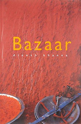 Bazaar: Dinesh Khanna; Introduction By Manjula Padmanabhan