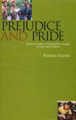 9780670049134: Prejudice and Pride: School Histories of the Freedom Struggle in India and Pakistan