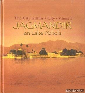 9780670049233: Jagmandir on Lake Pichola (The City within a City, Volume I)