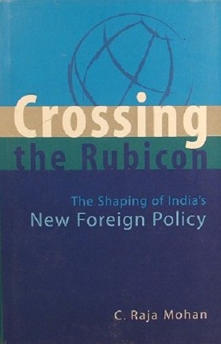 9780670049639: Crossing the Rubicon: The Shaping of India's New Foreign Policy