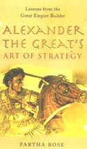 9780670049929: Alexander The Greats Art Of Strategy : The Timeless Lessons Of Historys Greatest Empire Builder