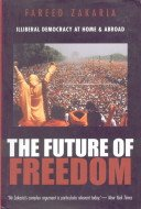 9780670049936: The Future Of Freedom : Illiberal Demoracry At Home And Abroad