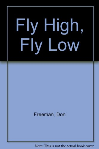 9780670050680: Fly High, Fly Low