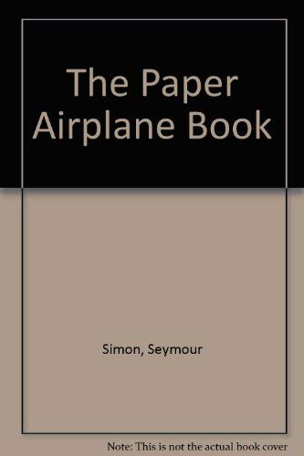 9780670050789: [ The Paper Airplane Book By ( Author ) Sep-1976 Paperback