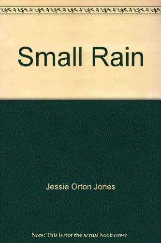 Small Rain: 2: Jessie Orton Jones