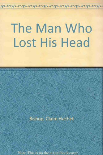 The Man Who Lost His Head: 2: Bishop, Claire Huchet
