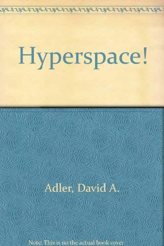 Hyperspace! Facts and Fun from All over the Universe: Adler, David A., Illustrated by Fred ...