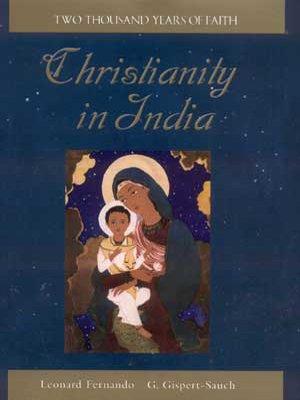 Christianity in India: Two Thousand Years of Faith: Leonard Fernando; G. Gispert-Sauch