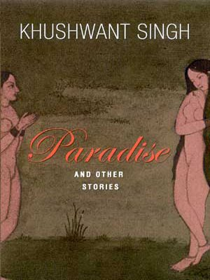 Paradise and Other Stories: Singh, Khushwant