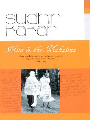 Mira and the Mahatma: Sudhir Kakar