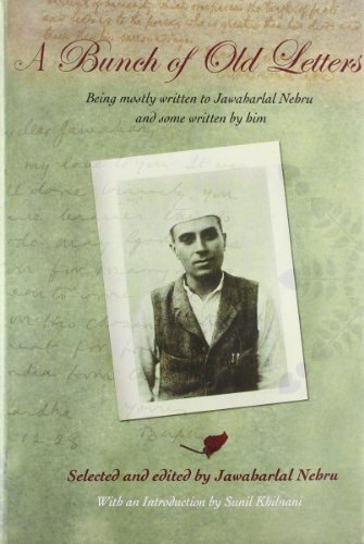 A Bunch of Old Letters: Being mostly Written to Jawaharlal Nehru and some Written by him: ...