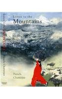 9780670058396: Listen to the Mountains - A Himalayan Journal