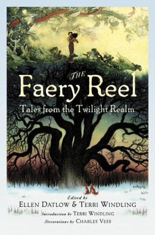The Faery Reel; Tales from the Twilight Realm